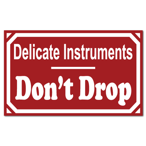 Delicate Instruments Dont Drop Stickers