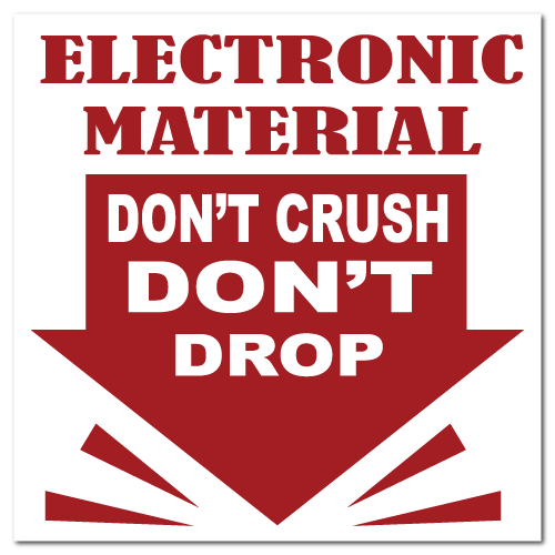 Electronic Material, Don't Crush, Don't Drop Stickers