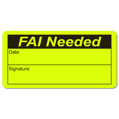 """""""FAI Needed"""" First Article Inspection Stickers"""