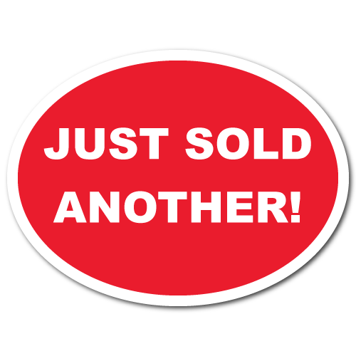 """JUST SOLD ANOTHER"" Stickers"