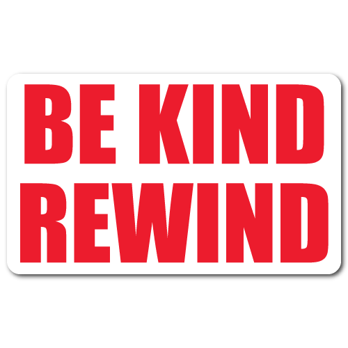 """Be Kind Rewind"" Stickers"