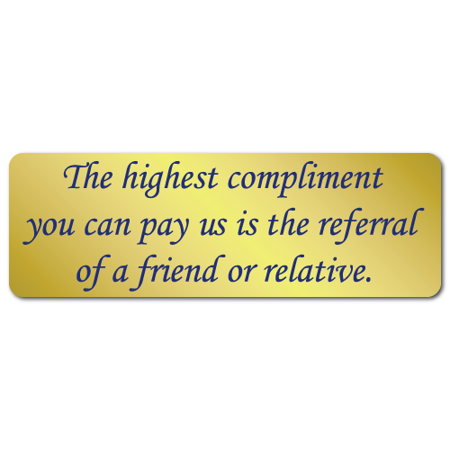 The Highest Compliment You Can Pay Me is the Referral of a Friend or Relative Stickers