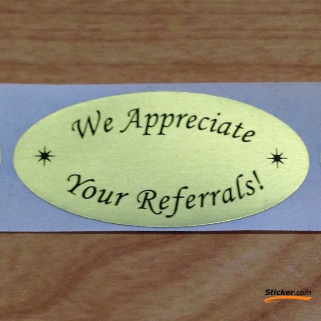 """We appreciate your referrals!"" Stickers"
