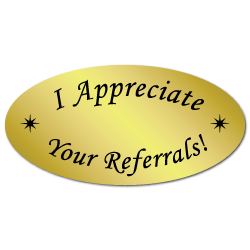 """I appreciate your referrals!"" Labels"